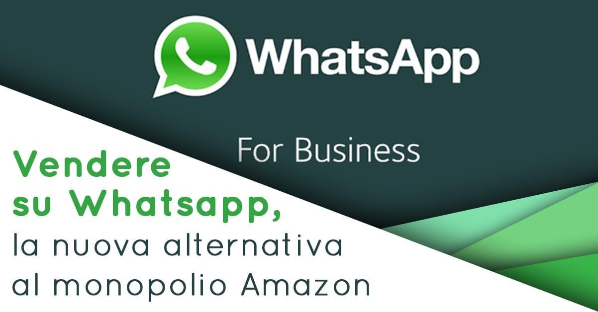 vendere su whatsapp, whatsapp business, amazon