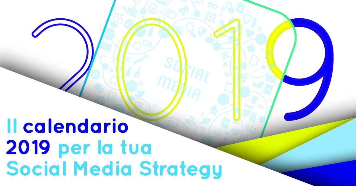 Calendario Social.Caldendario Social Media 2019 Per La Tua Social Media Strategy